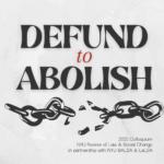 2021 Colloquium: Defund to Abolish
